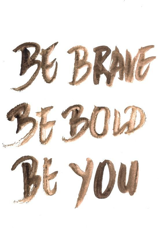 Better Beauty Vermont Be Brave Be Bold Be You