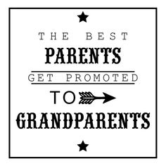 Better Beauty Vermont The best parents get promoted to grandparents