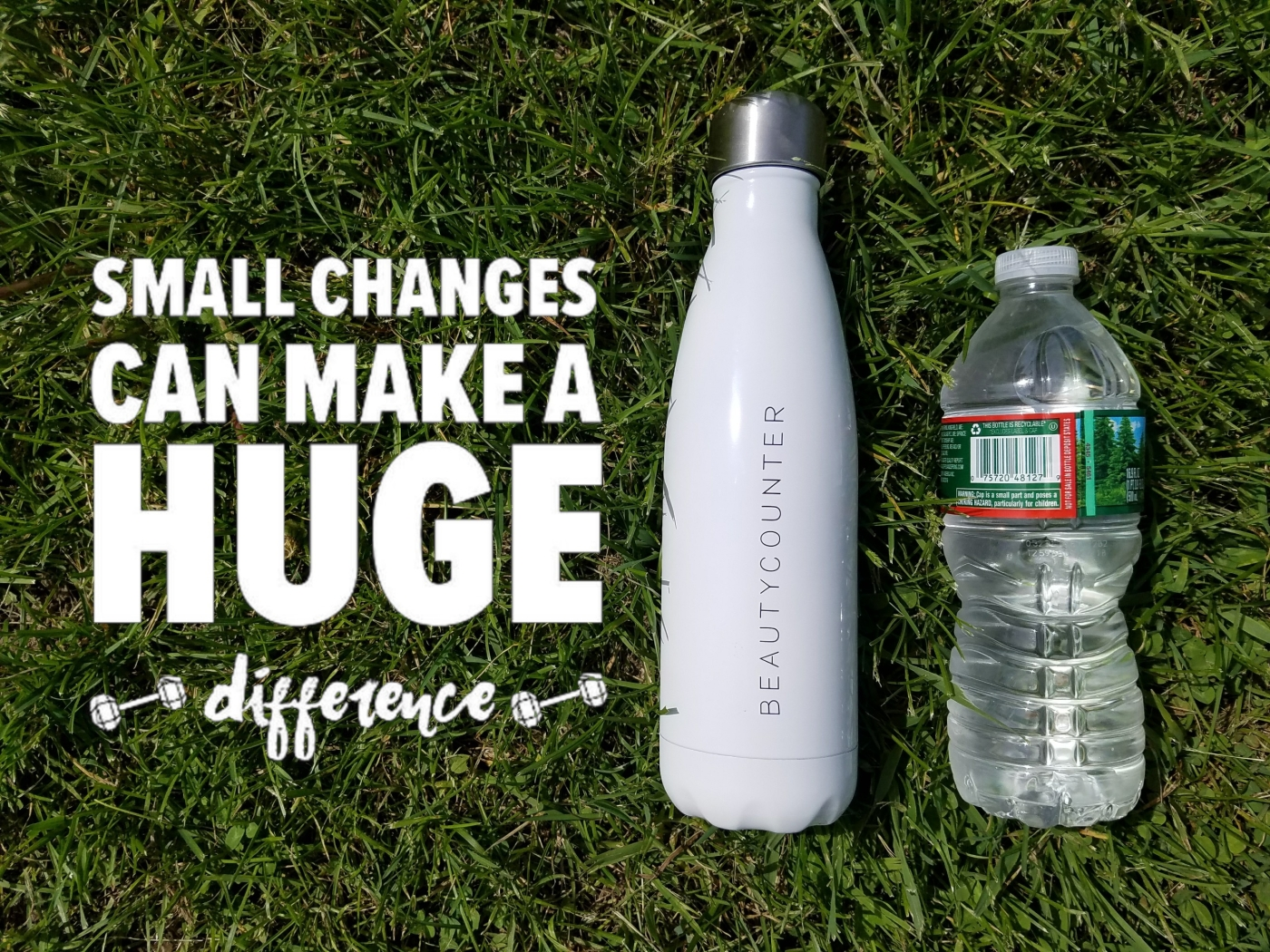 Better Beauty Vermont Small Changes can make a huge difference water bottles